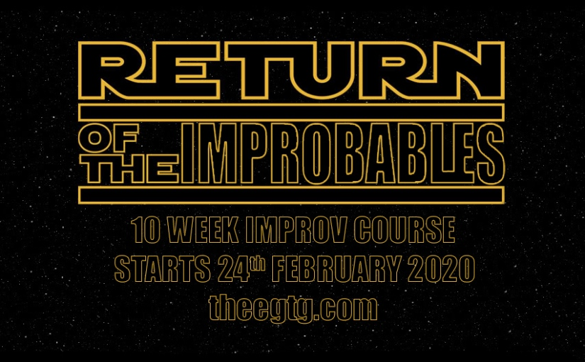 Yellow text on black background: Return of The Improbables 10 Week Improv Course Starts 24th February 2020